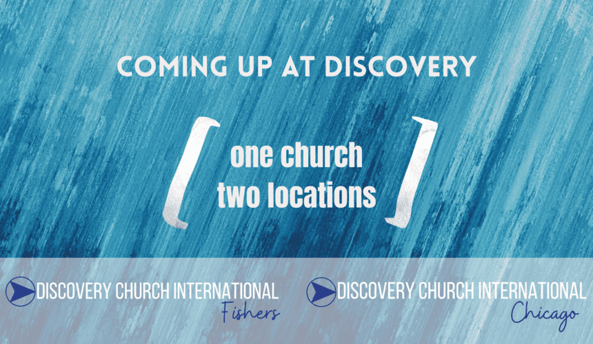 Discovery Church International - One church - two locations